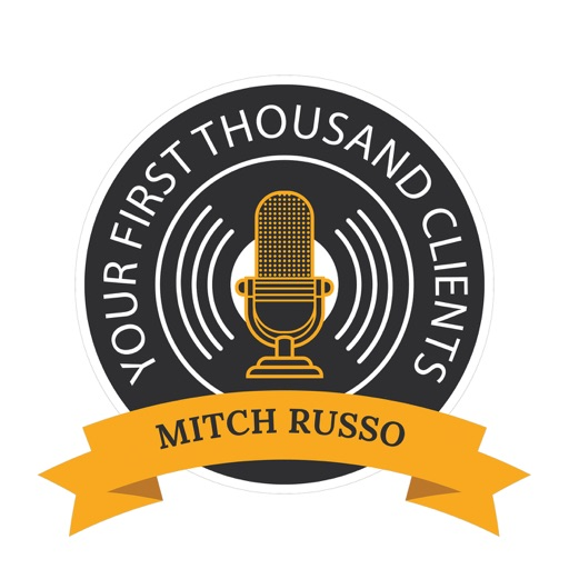 Cover image of Your First Thousand Clients with Mitch Russo