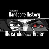 Episode 1  Alexander Versus Hitler (feat. Dan Carlin)-Dan Carlin's Hardcore History