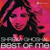 Shreya Ghoshal: Best of Me
