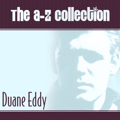 The a-Z Collection: Duane Eddy - Duane Eddy