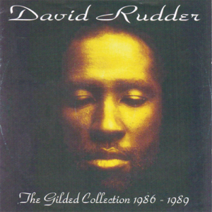 David Rudder - The Gilded Collection 1986 - 1989