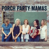 Porch Party Mamas - The Little Things