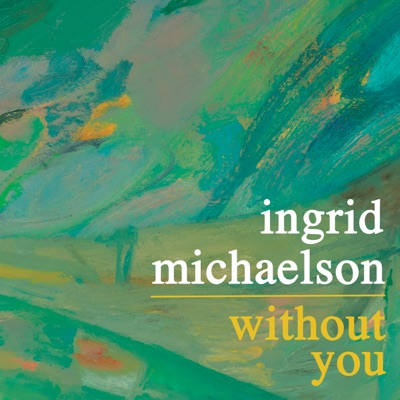 Without You - Single - Ingrid Michaelson