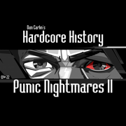 Episode 22: Punic Nightmares II - Dan Carlin's Hardcore History - Dan Carlin's Hardcore History