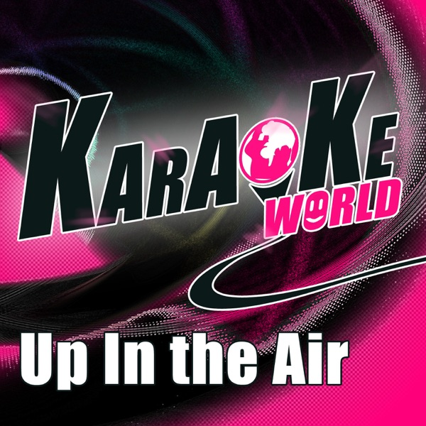 Up in the Air (Originally Performed by Thirty Seconds to Mars) [Karaoke Version] - Single