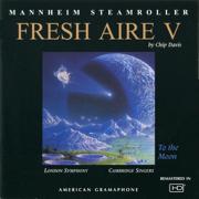 Fresh Aire V - Mannheim Steamroller - Mannheim Steamroller