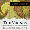 Jonathan Clements - A Brief History of the Vikings: Brief Histories (Unabridged)  artwork