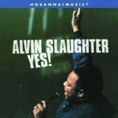 Alvin Slaughter - Yes Lord Yes Yes
