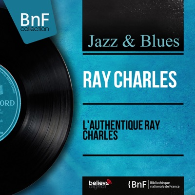 L'authentique Ray Charles (Mono Version) - Ray Charles