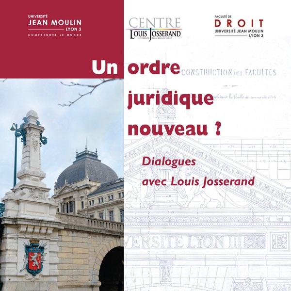Un ordre juridique nouveau? Dialogues avec Louis Josserand