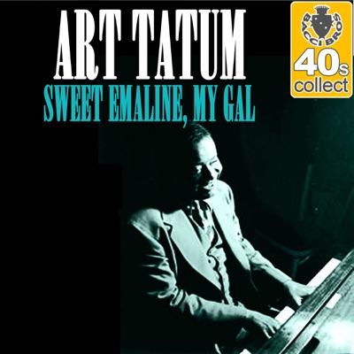 Sweet Emaline, My Gal (Remastered) - Single - Art Tatum