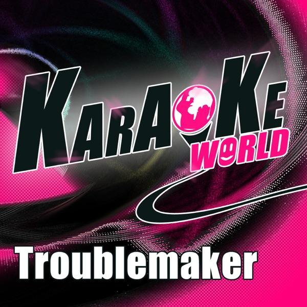 Troublemaker (Originally Performed by Olly Murs Feat. Flo Rida) [Karaoke Version] - Single