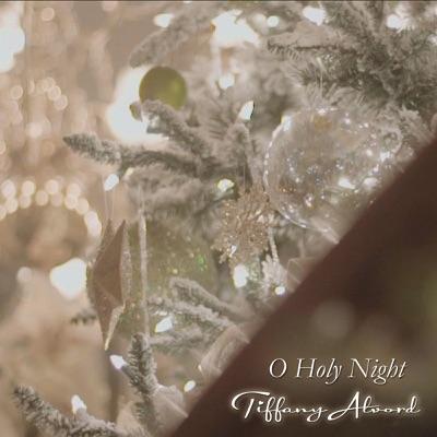 O Holy Night - Single - Tiffany Alvord
