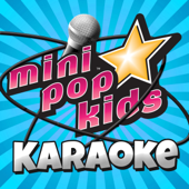 Mini Pop Kids (Karaoke Version)
