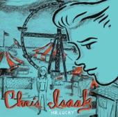We Let Her Down - Chris Isaak