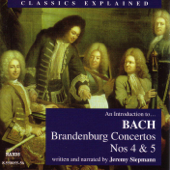 Classics Explained: Bach, J.S. - Brandenburg Concertos Nos 4 & 5 (Siepmann)