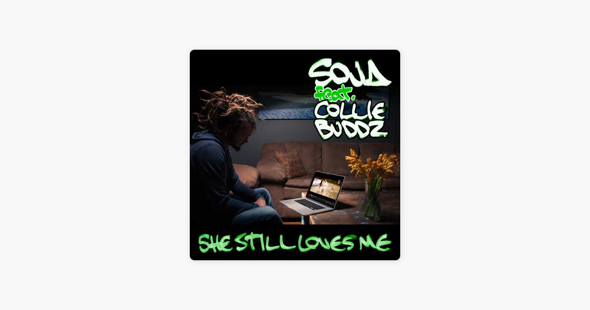 She Still Loves Me (feat  Collie Buddz) - Single by SOJA