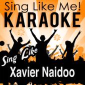 Sing Like Xavier Naidoo (Karaoke Version)