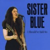 Sister Blue - Life's Party