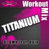 DJ DMX - Titanium Workout Mix  Single Album