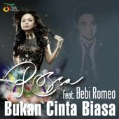 Bukan Cinta Biasa (feat. Bebi Romeo)-Rossa