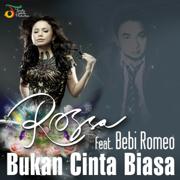 Bukan Cinta Biasa (feat. Bebi Romeo) - Rossa - Rossa