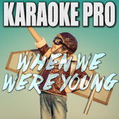 When We Were Young (Originally Performed by Adele) [Instrumental Version]