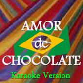 Amor de Chocolate (Karaoke Version) [Originally Perfomed By Naldo]