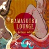 Kamasutra Lounge The Deluxe Edition