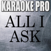 All I Ask (Originally Performed by Adele) [Instrumental Version]