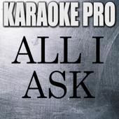 All I Ask Originally Performed By Adele [Instrumental Version] Karaoke Pro - Karaoke Pro