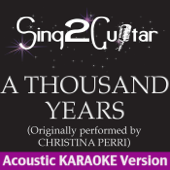 A Thousand Years (Originally Performed By Christina Perri) [Acoustic Karaoke Version]