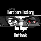 Episode 25 - The Dyer Outlook (feat. Dan Carlin)