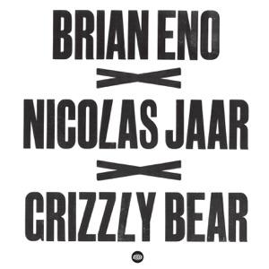 Brian Eno x Nicolas Jaar x Grizzly Bear - Single
