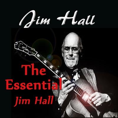 The Essential Jim Hall - Jim Hall