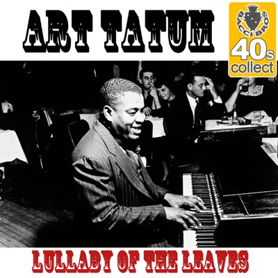 Lullaby of the Leaves (Remastered) - Single - Art Tatum