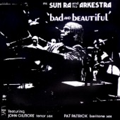 Sun Ra & His Arkestra - The Bad and the Beautiful