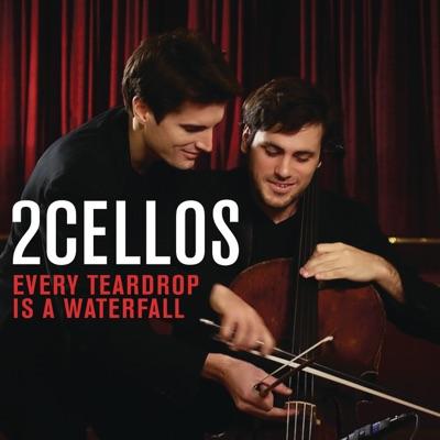 Every Teardrop Is a Waterfall - Single - 2Cellos