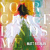 Your Grace Finds Me (Live) - Matt Redman