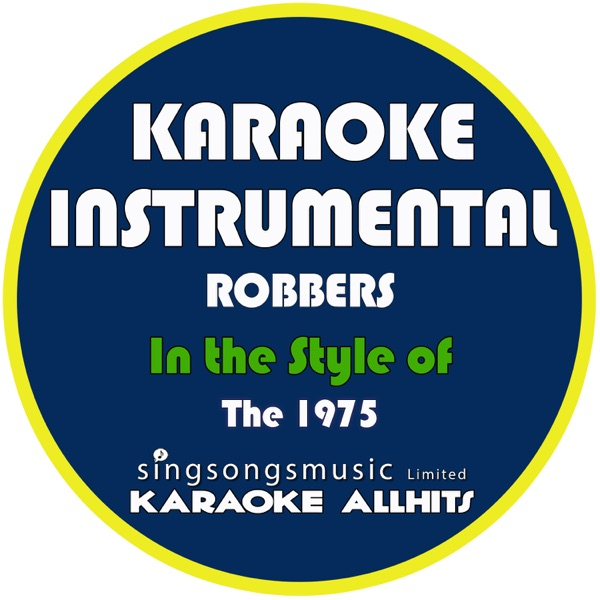 Robbers (In the Style of the 1975) [Karaoke Instrumental Version] - Single