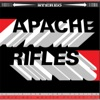 Apache Rifles - Barn Burner