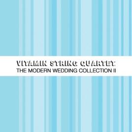 The Modern Wedding Collection Vol 2 Vitamin String Quartet