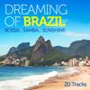Dreaming of Brazil: Bossa...Samba...Sunshine - Verschillende artiesten