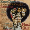 Final Call (Kenny Dope House Mix) [feat. Rhymefest & The Fantastic Souls] - EP, Kenny Dope & Raheem DeVaughn