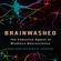 Sally Satel & Scott O. Lilienfeld - Brainwashed: The Seductive Appeal of Mindless Neuroscience (Unabridged)