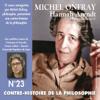 Contre-histoire de la philosophie 23.2: Hannah Arendt - La pensée post-nazie - Michel Onfray