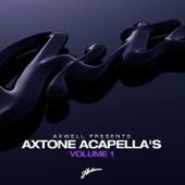 Axwell Presents Axtone Acapellas, Vol. 1