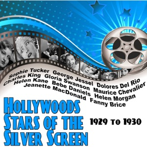Hollywoods Stars of the Silver Screen: 1929 to 1930