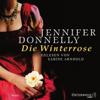 Jennifer Donnelly - Die Winterrose: Rosen-Trilogie 2 Grafik