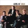 Gold, Level 42